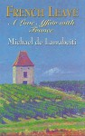 French Leave: A Love Affair with France - Michael De Larrabeiti