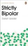Strictly Bipolar - Darian Leader