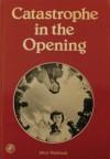 Catastrophe in the Opening - Yakov Neishtadt