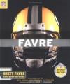 Favre - Brett Favre, Chris Havel, Bonita Farve, Bonita Favre
