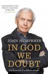 In God We Doubt - John Humphrys
