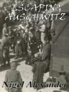 Escaping Auschwitz - Nigel Alexander