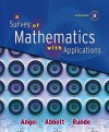 A Survey of Mathematics with Applications [With Student's Solutions Manual and Access Code] - Angel, Abbott, Runde