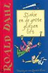 Sjakie en de grote glazen lift (Charlie Bucket, #2) - Roald Dahl