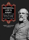 General Lee's Army, Part I: From Victory to Collapse - Joseph T. Glatthaar, Robertson Dean