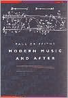 Modern Music and After - Directions Since 1945 - Paul Griffiths
