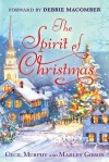 The Spirit of Christmas: With a Foreword by Debbie Macomber - Cecil Murphey, Marley Gibson
