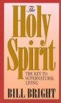 The Holy Spirit: Key to Supernatural Living (1980) - Bill Bright