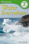 DK Readers: Water Everywhere - Jill Atkins