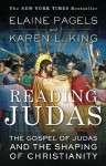 Reading Judas: The Gospel of Judas and the Shaping of Christianity - Elaine Pagels, Karen L. King