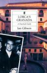 Lorca's Granada: A Practical Guide - Ian Gibson