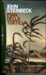 Pian della Tortilla - John Steinbeck, Elio Vittorini