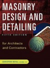 Masonry Design and Detailing: For Architects and Contractors - Christine Beall