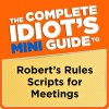 The Complete Idiot's Mini Guide to Robert's Rules Scripts for Meetings (Penguin Classics) - Sylvester MA PRP CPP-T, Nancy, Bruce Penman