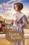Paper Roses - Amanda Cabot