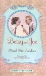 Betsy and Joe - Maud Hart Lovelace
