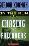 Chasing The Falconers (On The Run) - Gordon Korman