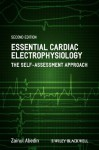 Essential Cardiac Electrophysiology: The Self-Assessment Approach - Zainul Abedin