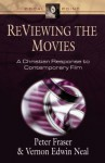 ReViewing the Movies: A Christian Response to Contemporary Film - Peter Fraser