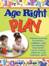 Age-Right Play - Susan L. Lingo