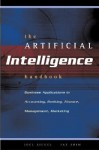 The Artificial Intelligence Handbook: Business Applications in Accounting, Banking, Finance, Management, Marketing - Joel G. Siegel, Jae K. Shim