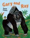 Gary and Ray - Sarah Adams