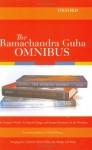 The Ramachandra Guha Omnibus: The Unquiet Woods, Environmentalism, Savaging the Civilized - Ramachandra Guha