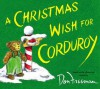A Christmas Wish For Corduroy - B.G. Hennessy