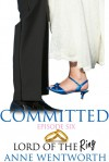 Committed, Episode 6: Lord of the Ring - Nicole Ciacchella, Elizabeth Darcy, Anne Wentworth