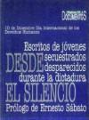 Desde el silencio: Escritos de jóvenes secuestrados desaparecidos durante la dictadura - Marian C. Belli, Ernesto Sabato