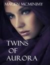 Twins of Aurora - Magen McMinimy