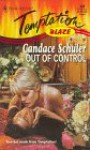 Out Of Control (Blaze) (Harlequin Temptation, No 648) - Candace Schuler