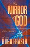 The Mirror of God - Hugh Fraser