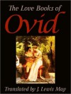 The Love Books Of Ovid - Ovid, J. Lewis May, Jean De Bosschere