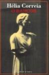 O Rancor - Exercício sobre Helena - Hélia Correia