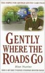 Gently Where the Roads Go - Alan Hunter