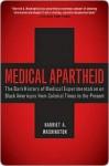 Medical Apartheid Medical Apartheid - Harriet A. Washington