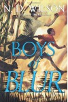 Boys of Blur - N.D. Wilson