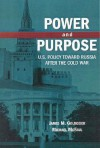 Power and Purpose: U.S. Policy Toward Russia After the Cold War - James M. Goldgeier, Michael McFaul