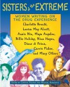 Sisters of the Extreme: Women Writing on the Drug Experience: <BR>Charlotte Brontë, Louisa May Alcott, Anaïs Nin, Maya Angelou, Billie Holiday, Nina Hagen, ... di Prima, Carrie Fisher, and Many Others - Cynthia Palmer, Michael Horowitz