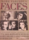 More Fabulous Faces: The Evolution and Metamorphosis of Dolores del Rio, Myrna Loy, Carole Lombard, Bette Davis, and Katharine Hepburn - Larry Carr