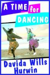 A Time For Dancing - Davida Wills Hurwin, Mary Peiffer
