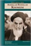Ayatollah Ruhollah Khomeini (Spiritual Leaders and Thinkers) - Anne M. Todd, Daniel E. Harmon