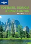 Yosemite, Sequoia & Kings Canyon National Parks - Danny Palmerlee, Beth Kohn, Lonely Planet