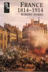 France, 1814 1914 - Robert Tombs