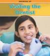 Visiting the Dentist - Charlotte Guillain