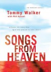 Songs from Heaven: Release the Song That God Has Placed in Your Heart - Tommy Walker