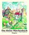 Das kleine Märchenbuch : Sieben Märchen Der Gebrüder Grimm - Tatjana Hauptmann, Jacob Grimm, Wilhelm Grimm