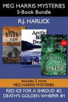 Meg Harris Mysteries 5-Book Bundle: Death's Golden Whisper / Red Ice for a Shroud / The River Runs Orange / Arctic Blue Death / A Green Place for Dying (A Meg Harris Mystery) - R.J. Harlick