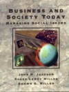 Business and Society Today: Managing Social Issues - John H. Jackson, Roger LeRoy Miller